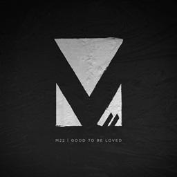 M-22 - Good To Be Loved (Radio Edit)